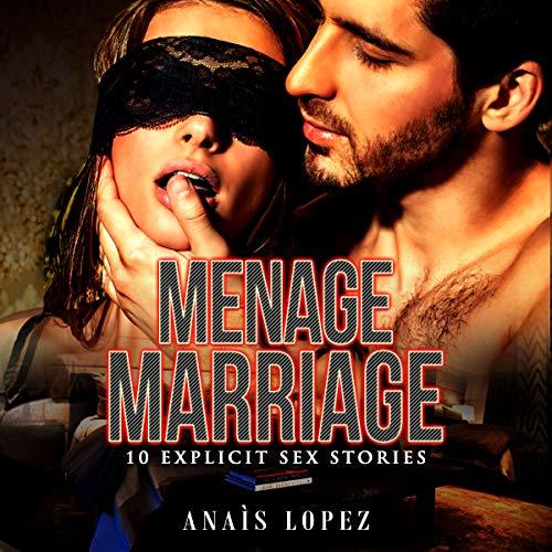 Menage Marriage: 10 Explicit Sex Stories audiobook cover art