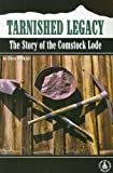 Tarnished Legacy: The Story of the Comstock Lode (Cover-To-Cover Books Series)