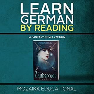 Learn German: By Reading Fantasy (German Edition)                   By:                                                                                                                                 Mozaika Educational,                                                                                        Dima Zales                               Narrated by:                                                                                                                                 Lidia Buonfino,                                                                                        Emily Durante                      Length: 17 hrs and 6 mins     4 ratings     Overall 5.0