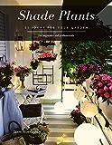 Shade Plants: 51 Ideas for your Garden