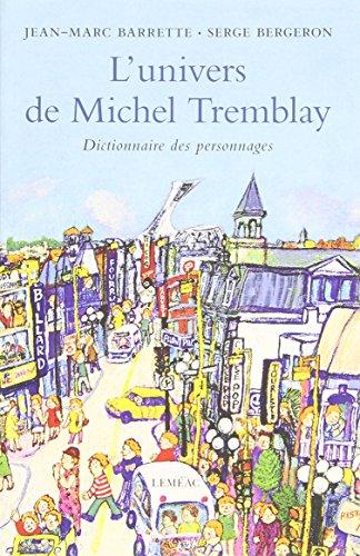 L'Univers de Michel Tremblay : Dictionnaire des Personnages