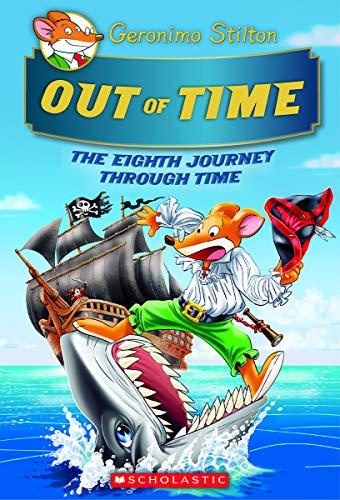 Out of Time (Geronimo Stilton Journey Through Time #8) (8)