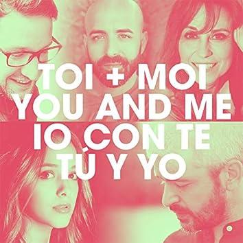 Toi + Moi / You and Me / Io con te / Tú y Yo (feat. Eyma, Fatima Lucarini, Fabio Fois, Francisco Ochando) [International Version]