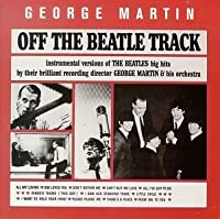 Off the Beatle Track by George Martin & His Orchestra