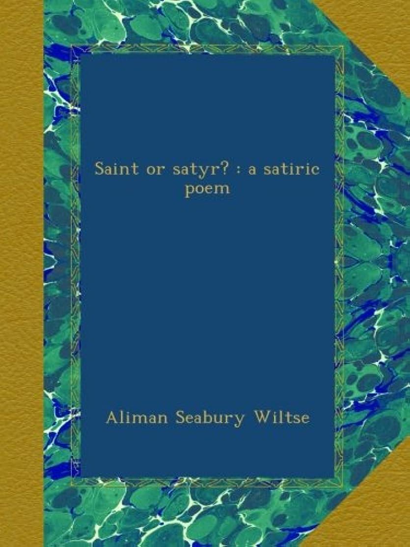 電話するウルル学部Saint or satyr? : a satiric poem
