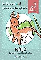 Wald - Ein Vorlese-Malbuch fuer Kinder ab 3 Jahren: Das staerkste Tier und der hoechste Baum