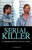 Serial killer. Il lato oscuro della natura umana...