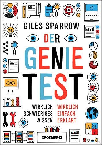 Der Genie-Test: Wirklich schwieriges Wissen wirklich einfach erklärt