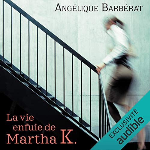 Couverture de La vie enfuie de Martha K.