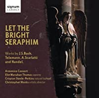 Let The Bright Seraphim by Armonico Consort (2012-08-28)