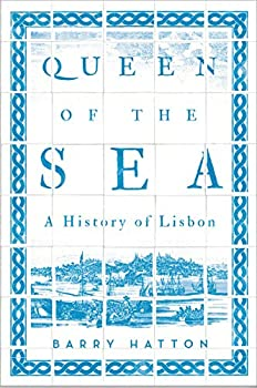 Queen of the Sea  A History of Lisbon