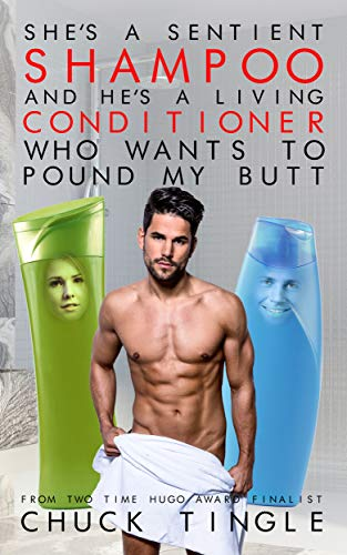 She's A Sentient Shampoo And He's A Living Conditioner Who Wants To Pound My Butt