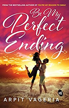 Be My Perfect Ending by [Arpit Vageria]