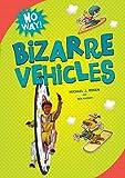 Bizarre Vehicles (No Way!)