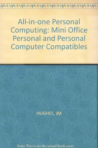All in One Personal Computing: With Mini Office Personal