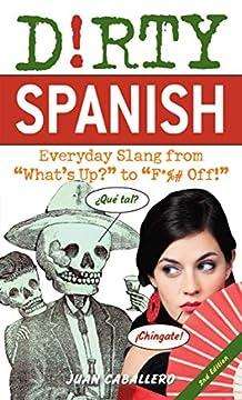 Dirty Spanish - Everyday Slang