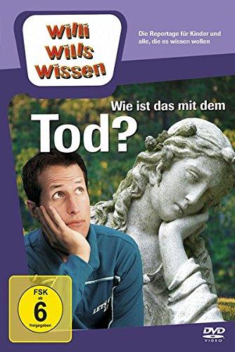 Willi will's wissen: Wie ist das mit dem Tod?