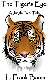 The Tiger's Eye: A Jungle Fairy Tale