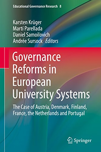 Governance Reforms in European University Systems: The Case of Austria, Denmark, Finland, France, the Netherlands and Portugal (Educational Governance Research Book 8) (English Edition)