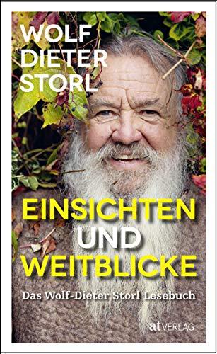 Einsichten und Weitblicke: Das Wolf-Dieter Storl Lesebuch