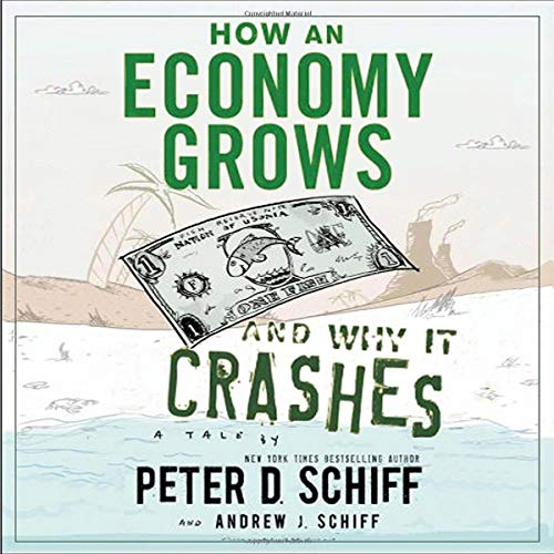 How an Economy Grows and Why It Crashes  By  cover art