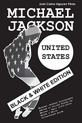 Michael Jackson - United States - Vinyl Discography - Black & White Edition: Vinyl Records (1971-2015). Discography Edited in United Stated by Motown and Epic. Black & White Illustrated Guide