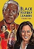 Black History Leaders: Volume 2: Nelson Mandela, Michelle Obama, Kamala Harris and Tyler Perry (English Edition)