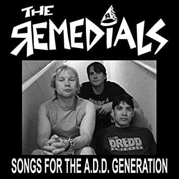 Songs for the A​.​D.D. Generation
