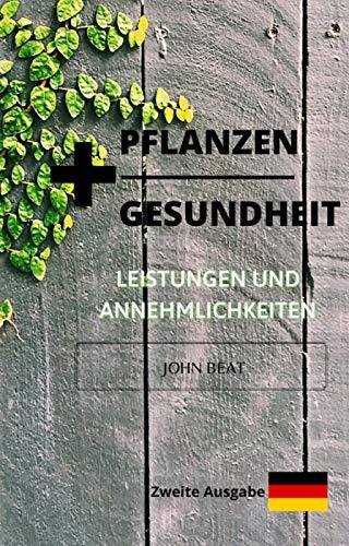 +PFLANZEN +GESUNDHEIT: Zweite Ausgabe