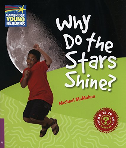 CYR4: Why Do the Stars Shine? Level 4 Factbook (Cambridge Young Readers)