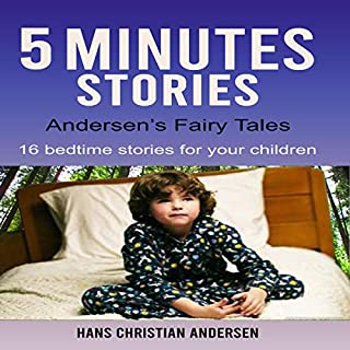 5 Minutes Stories: Andersen's Fairy Tales     16 Bedtime Stories for Your Children              Written by:                                                                                                                                 Hans Christian Andersen                               Narrated by:                                                                                                                                 Jared Vanderbeck                      Length: 5 hrs and 27 mins     Not rated yet     Overall 0.0