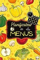 Planificateur de menus: Un journal de bord pour organiser, planifier et suivre ses menus semaine après semaine - avec liste de courses - format pratique A5