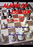 ALAPIN C3 SICILIAN - 5...Bg4: The Main Line: Alapin's Manual of Chess Learning (Book #17/21 of Series)