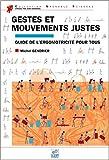 Gestes et mouvements justes - Guide de l'ergomotricité pour tous