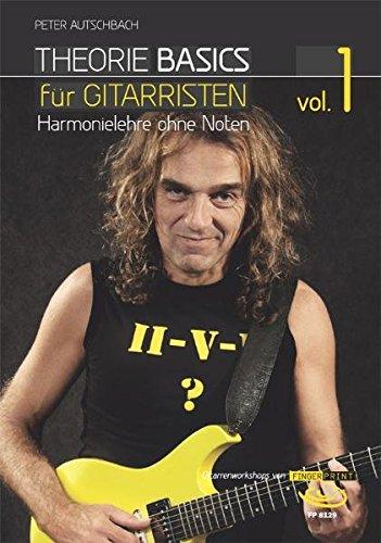 Theorie Basics für Gitarristen Vol.1: Harmonielehre ohne Noten, inkl. DVD
