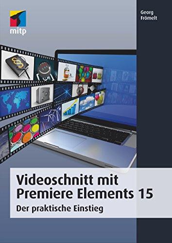 Premiere Elements 15 - Der praktische Einstieg (mitp Grafik)