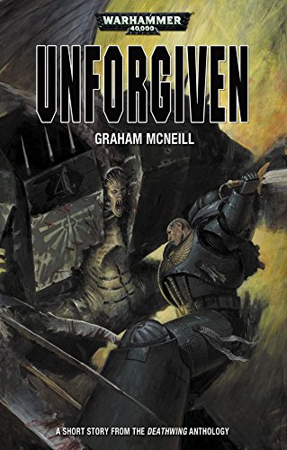 Unforgiven (Deathwing Anthology) (English Edition)