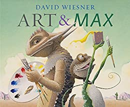 Art & Max by [David Wiesner]