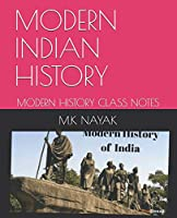MODERN INDIAN HISTORY: MODERN HISTORY CLASS NOTES