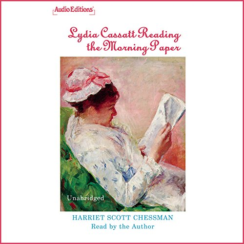 Lydia Cassatt Reading the Morning Paper audiobook cover art