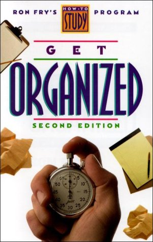 Get Organized Ron Frys How To Study Program Get Organized 2nd Ed