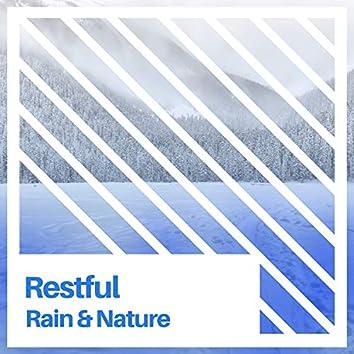 # Restful Rain & Nature