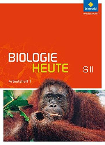 Biologie heute SII - Allgemeine Ausgabe 2011: Arbeitsheft 1