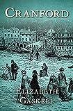 Elizabeth Gaskell Cranford: A Classic illustrated Edition (English Edition)