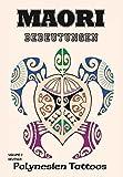 Maori Vol.2 - Bedeutungen: Polynesien Tattoos