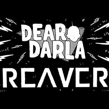 Dear Darla/Reaver Split