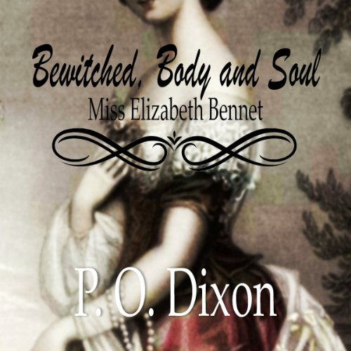 Bewitched, Body and Soul: Miss Elizabeth Bennet audiobook cover art