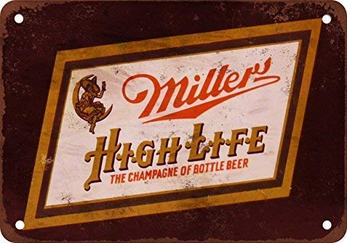 Predrilled Holes for Easy mounting 12X16 Miller High Life,Quote Metal Signs Vintage Man Cave Garage Sign Bar Sign Vintage Chic Style Decorative Old Home Decor