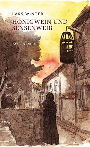 Honigwein und Sensenweib: 2. erweiterte Auflage