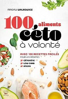100 aliments céto à volonté (Guides pratiques) par [Magali Walkowicz]